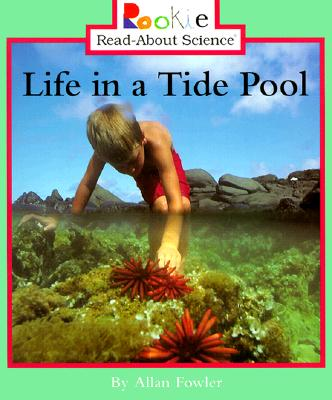 Life in a Tide Pool By Fowler, Allan