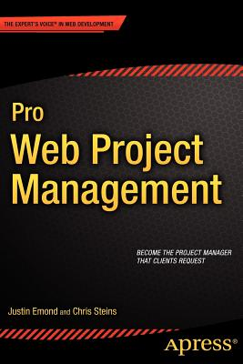 Pro Web Project Management By Emond, Justin/ Steins, Chris