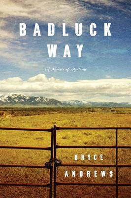 Badluck Way By Andrews, Bryce